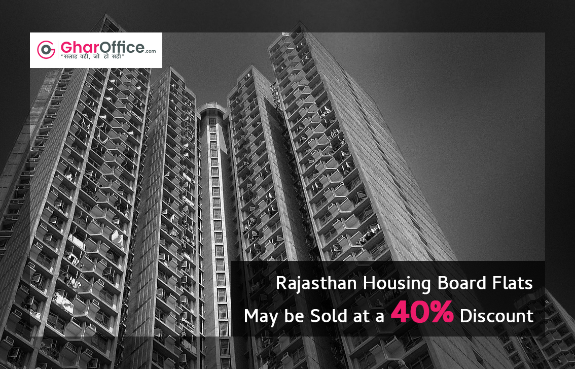 Rajasthan Housing Board Flats May be Sold at a 40% Discount